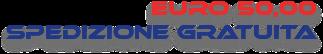 SPEDIZIONE GRATUITA SUPERATI I 50 EURO